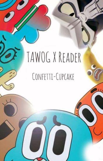 TAWOG X Reader