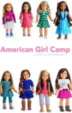 American Girl Camp by lovesickbekah