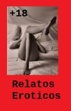 RELATOS EROTICOS ||Pausada|| by DannaOc