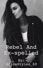 Rebel and Ex-spelled by AdinaStyles_69