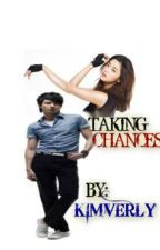 TAKING CHANCES by KimVerly