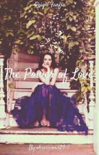 The Power of Love by obsessions24-7
