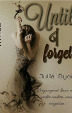 Until I forget [In Bearbeitung] by storiesbyjuli