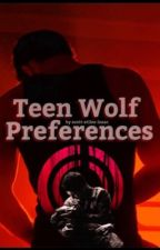 Teen Wolf Preferences by scott-stiles-isaac