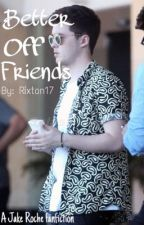 Better Off Friends by rixton17
