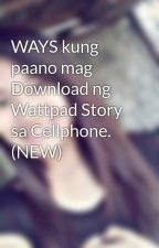 WAYS kung paano mag Download ng Wattpad Story sa Cellphone. (NEW) by elaaabeltran