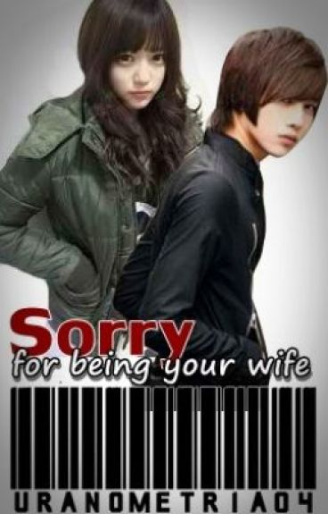 Sorry for being your wife ..