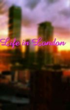Life In London by dancemomsfanfics1738