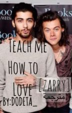 "Teach Me How To Love ""Zarry"" مترجمة by DODETA_"