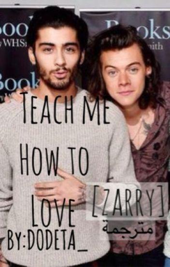 """Teach Me How To Love """"Zarry"""""""