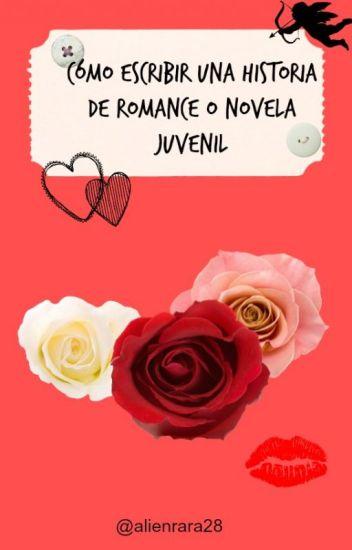 Como escribir una historia de Romance o Novela Juvenil