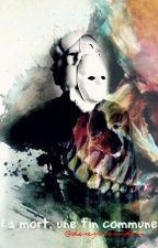 La mort, une fin commune by DesespoirSoudain