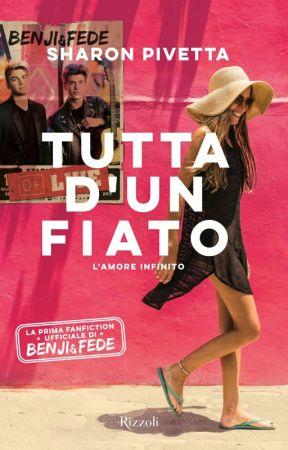 TUTTA D'UN FIATO (L'Amore Infinito + Ricomincio Da Te) by SharonPivetta