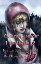 Corazon x reader Hellfire 2:His beloved captured by FangLephei