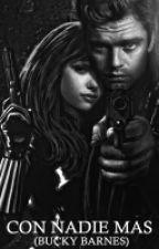 Con Nadie Más  (Bucky Barnes/soldado del invierno) by keitiRB