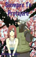 Siempre Te Protegere (Kakashi y tu) [EDITANTO] by Melissa-Ichiro