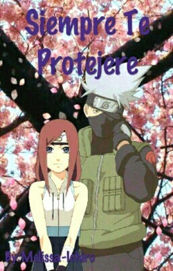 Siempre Te Protegere (Kakashi y tu) [EDITANTO]