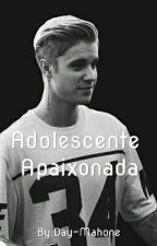 adolescente apaixonada- EM PAUSA❤ by Day-Mahone
