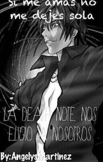 Si me amas no me dejes sola (Light Yagami y tu)