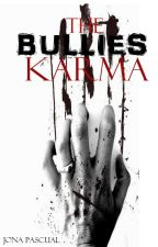 The Bullies Karma •FIN• by MhixiA