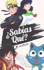 ¿Sabías Qué? 1 ||Anime|| Manga|| Mangakas||Caricaturas|| by CaroRivas