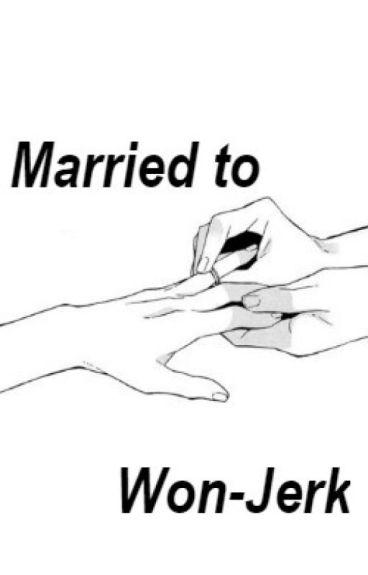 """""""Married to Won-jerk"""" [Wonwoo]"""