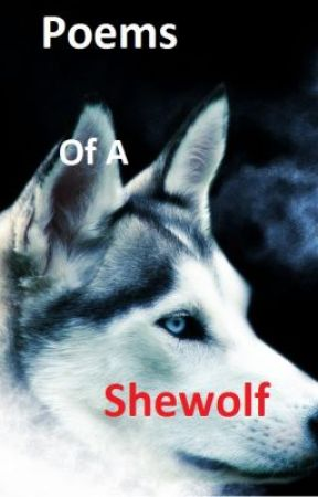 Poems of a Shewolf by ginita105