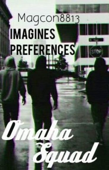 Omaha Squad imagines and preferences
