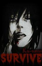 Survive [Yandere!Sasuke x Reader] by kaidono