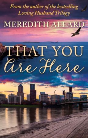 That You Are Here by meredithallard