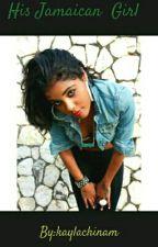 His Jamaican Girl (bwwm) by kaylachinam
