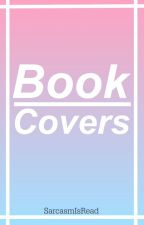 Book Covers by SarcasmIsRead