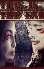This Is The End (Camren) by ThugCamren69_