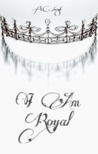 I Am Royal by PembrokeA