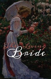 The Living Bride by XAngelOfTheOperaX