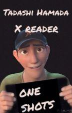 Tadashi Hamada x Reader One Shots by DisneyStoriesAddict