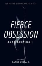 Fierce Obsession (Terminada Y Siendo Editada) by alice_vampira_100