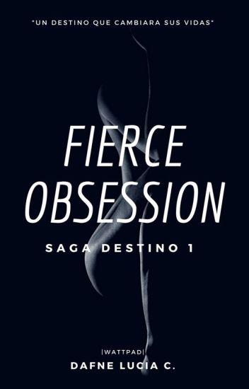 Fierce Obsession (Terminada Y Siendo Editada)