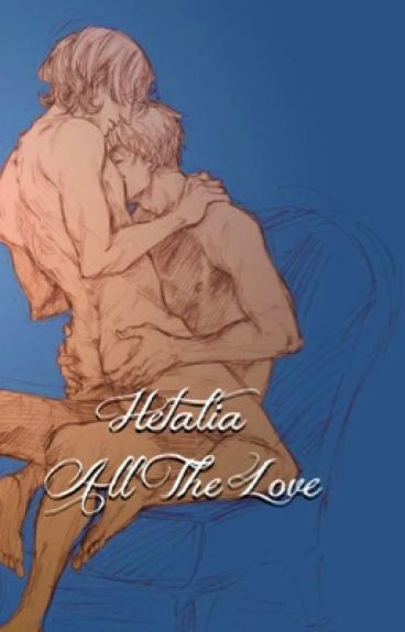 All The Love  // Hetalia smut
