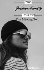 Jackson Family Journey: The Missing Two ✔ by courtroses