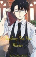 Anything For You Master ((LevixReader)) by IllegalTrash