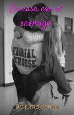 En casa con el enemigo by jumajaenaa