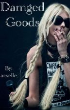 Damaged Goods by arxelle