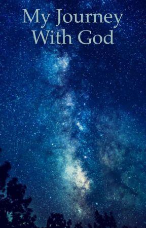 My journey with God by JesusisGod123