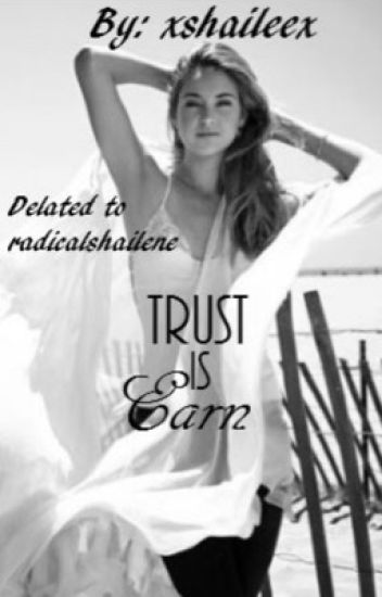 Trust is earned.   (Dedicated to radicalshailene)