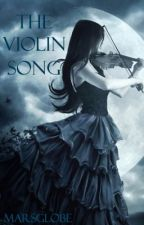 The Violin Song by MarsGlobe