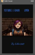 Youtubers x reader (lemon) by levilover345