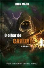 O Olhar de Caronte by JhonMark3