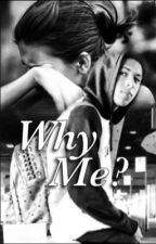 Why Me? Sequel To HJ4L by cmdancer23