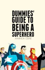 Dummies' Guide to Being a Superhero (Editing) by marveled